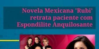 """alt=""""Novela Mexicana 'Rubi' retrata paciente com Espondilite Anquilosante"""""""